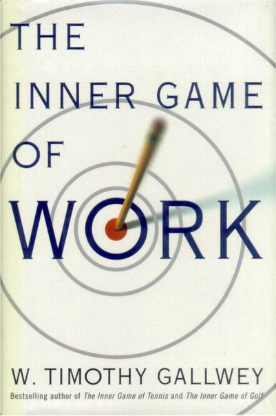 Timothy Gallwey] The Inner Game of Work