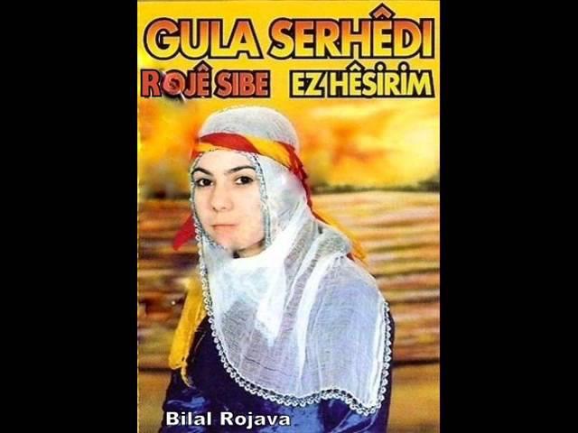Gula Serhede - Roje Sibe (Bilal Rojava)