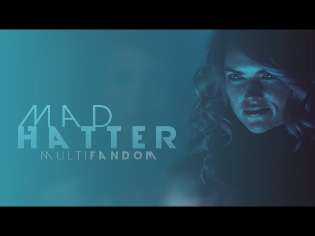 • Mad Hatter   Multifandom