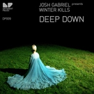 950 - Josh Gabriel pres. Winter Kills - Deep Down (Alex M.O.R.P.H. Remix)