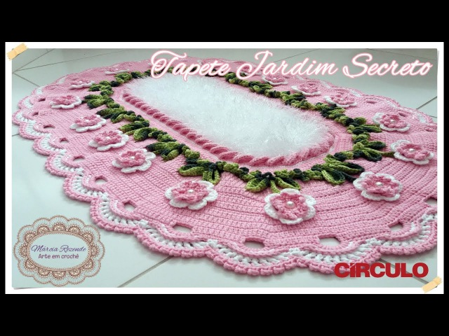 Tapete Jardim Secreto Parte 1 3 Marcia Rezende Arte em Crochê