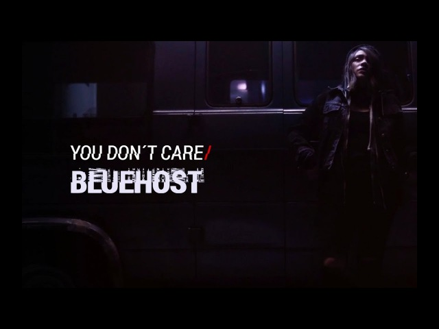Bluehost You Don't Care Official Video