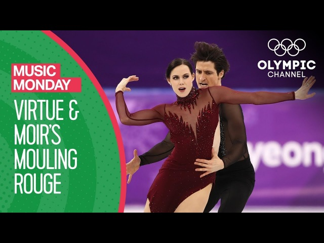 Tessa Virtue and Scott Moirs Moulin Rouge at PyeongChang 2018 | Music Mondays