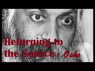 Returning to the Source (English Speech) Osho English Speech