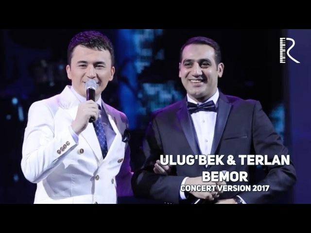 Ulug'bek Rahmatullayev Terlan Novxani Bemor Улугбек ва Терлан Бемор concert version 2017