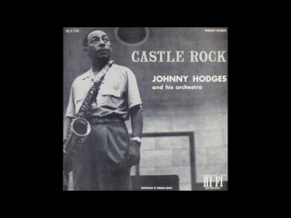 Johnny Hodges  - Castle Rock ( Full Album )
