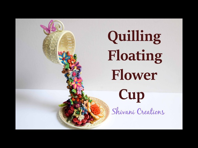 Quilled Floating Teacup Quilling Flower Waterfall DIY Showpiece quilling showpiece