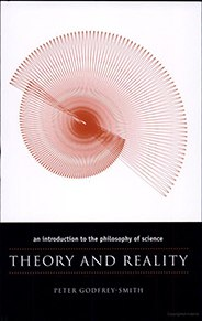Theory and Reality  An Introduction to the Philosophy of Science - Peter Godfrey-Smith