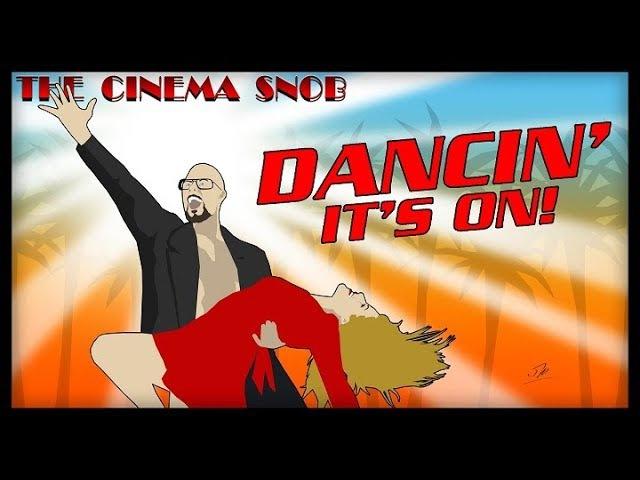 The Cinema Snob: DANCIN' IT'S ON!