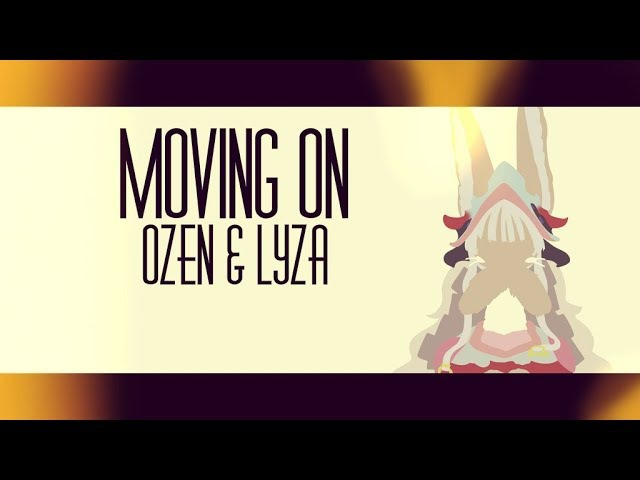 Made in Abyss || Ozen Lyza Moving on