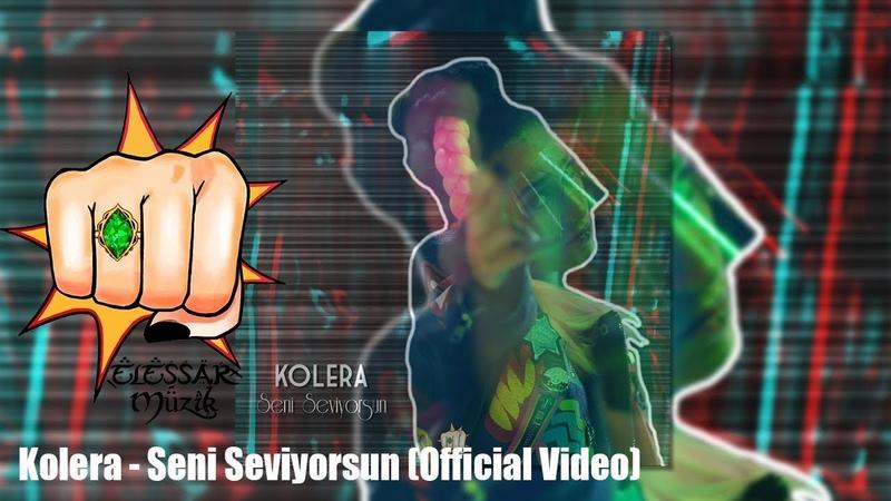 Kolera Seni Seviyorsun Official Video