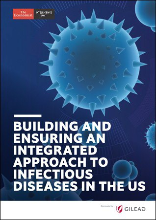 The Economist (Intelligence Unit) – Building and Ensuring an Integrated Approach to Infectious Diseases in the US (2018)