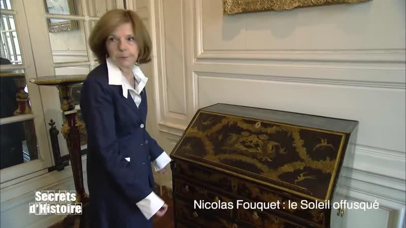 Secrets d'Histoire Nicolas Fouquet le soleil offusqué