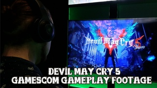 [Devil May Cry 5] Gamescom Gameplay footage in 4K