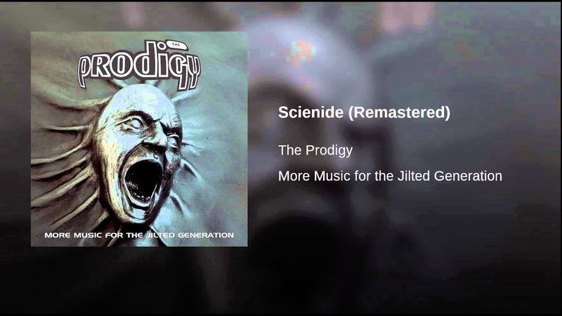 The Prodigy Scienide Remastered