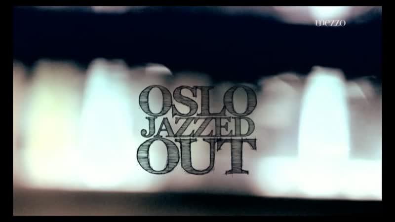 Mathieu Mastin Oslo Jazzed out: 10 Days into the Norwegian jazz 2011
