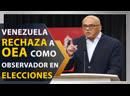 Venezuela rechaza a OEA como observador en elecciones de 2020rodrigueza social_4000