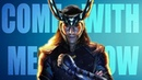 Loki Tribute || Come with me now