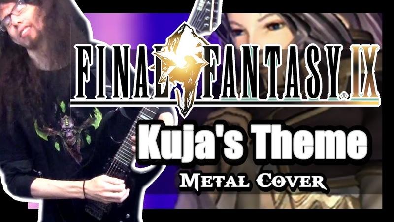 Final Fantasy IX KUJA'S THEME Metal Cover by ToxicxEternity