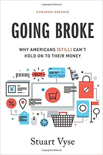 Going Broke Why Americans (Still) Can't Hold On To Their Money, Updated Edition