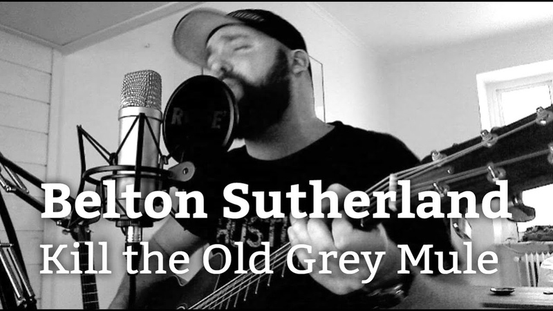 Belton Sutherland Kill the Old Grey Mule cover