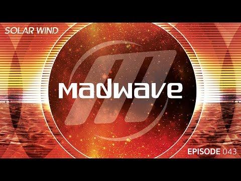 Madwave - Solar Wind Trance Podcast (SWI043)