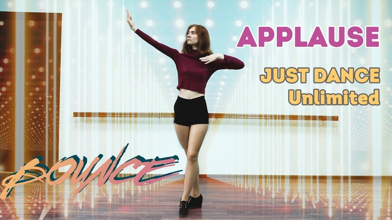 Just Dance Unlimited | APPLAUSE by BOUNCE