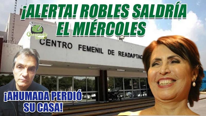 Prepara Poder Judicial liberación de Robles; además, le dan suspensión para no entregar pruebas