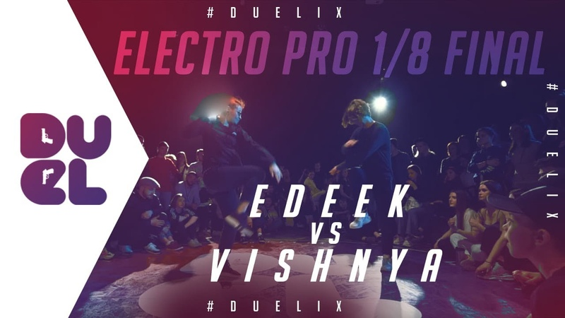 Vishnya vs Edeek Electro PRO 1 8 FINAL DUEL IX
