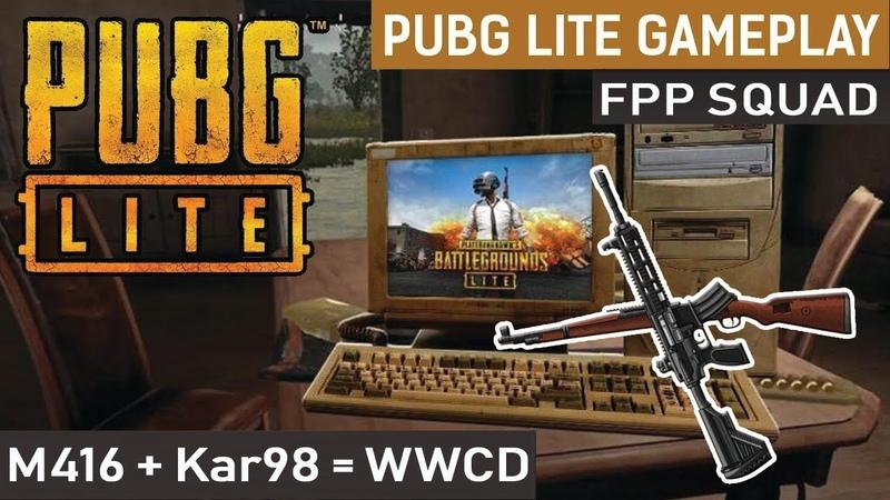 PUBG LITE   SQUAD   FPP Gameplay   M416 Kar98K = WWCD