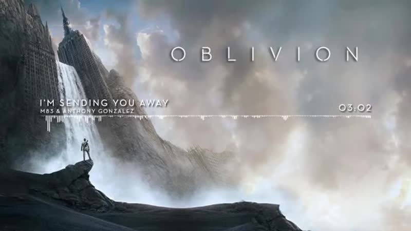 Oblivion - Im Sending You Away by M83 - Anthony Gonzalez