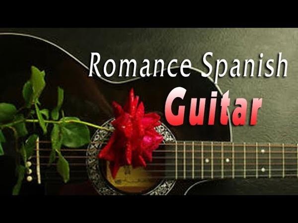 Feeling In The Romance Guitar Music | Spanish Guitar Relaxing 1