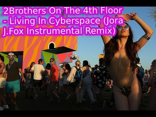 2Brothers On The 4th Floor - Living In Cyberspace (Jora J.Fox Instrumental Remix)