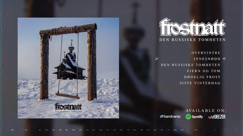 Frostnatt Den Russiske Tomheten FULL ALBUM STREAM