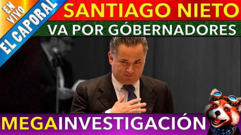 🔴 Revela Santiago Nieto Investigaciones Contra Gobernadores Ex Gobernadores Y Delegados