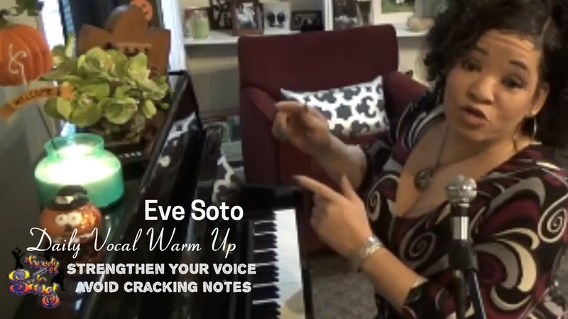 Daily Vocal Warm Up Strengthen Your Voice How To Avoid Cracking Notes Eve Soto