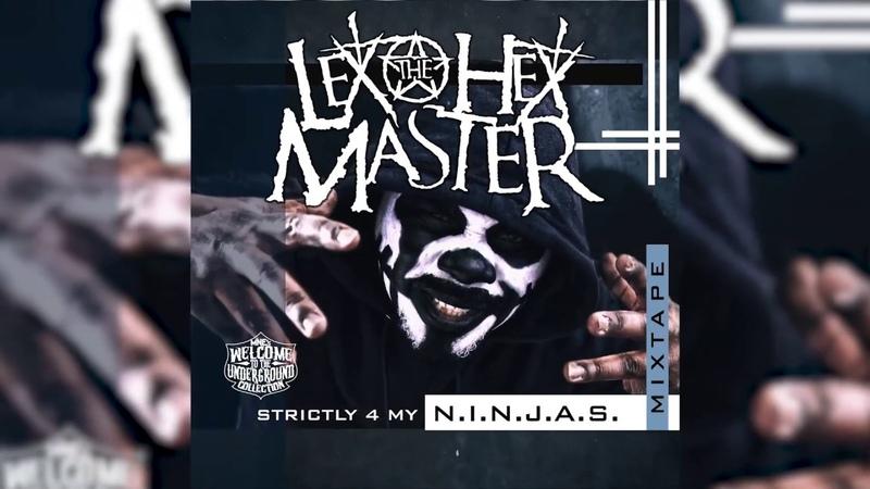 Lex The Hex Master Strictly for My N.I.N.J.A.S. Mixtape