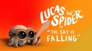 Lucas the Spider The Sky is Falling