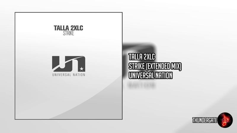 Talla 2XLC - Strike (Extended Mix) |Universal Nation|