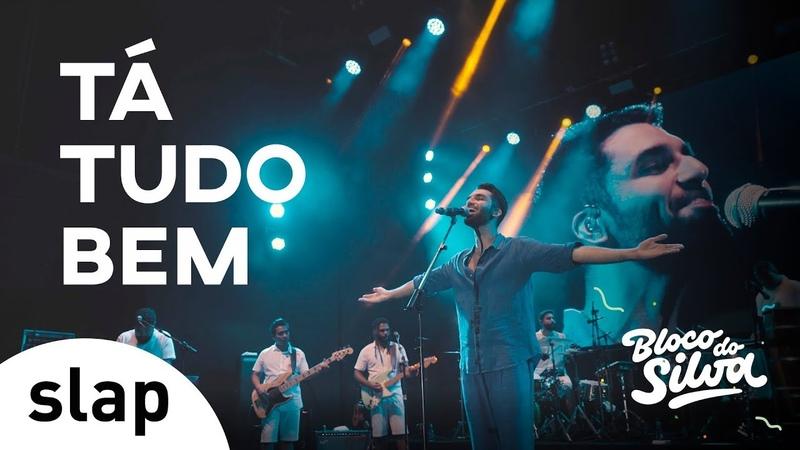 Silva - Tá Tudo Bem (Bloco do Silva) [Vídeo Oficial]