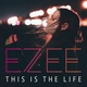 EZEE - This Is the Life