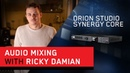 Ricky Damian Mixing Recording Producing Workflow with the Orion Studio Synergy Core