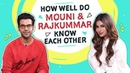 Mouni Roy and Rajkummar Rao play How Well Do You Know Each Other? | Made in China | Pinkvilla