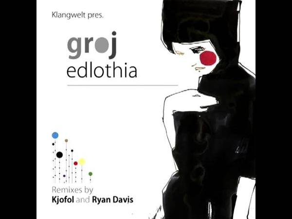 Groj Edlothia Ryan Davis Remix