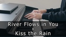 Yiruma - River Flows in You x Kiss the Rain (Piano Cover by Riyandi Kusuma)