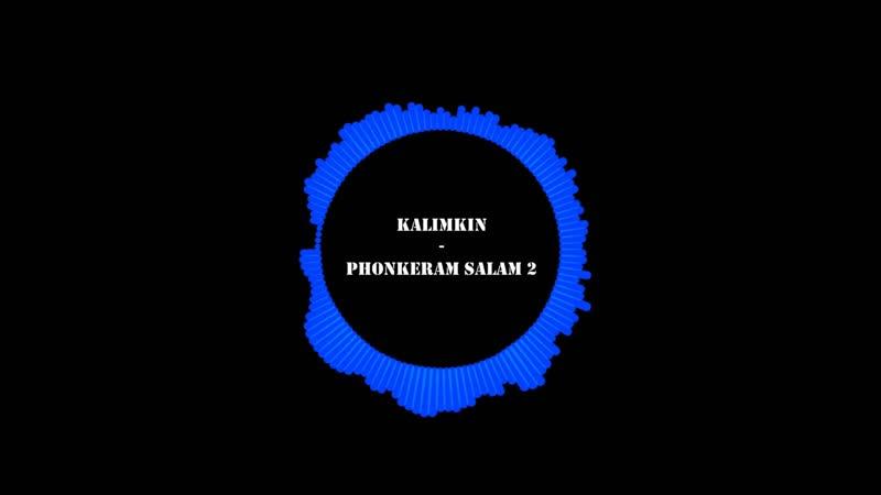 Kalimkin Phonkeram salam 2