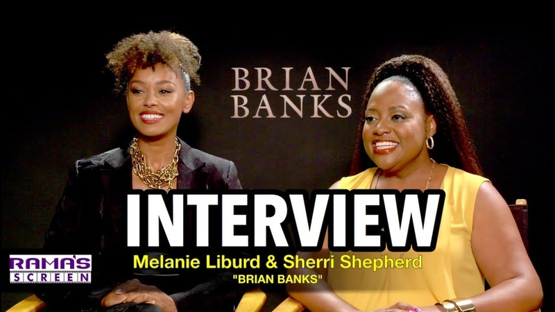 'BRIAN BANKS' Interview: Melanie Liburd Sherri Shepherd on Portraying Real Life Characters