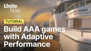 Build better AAA mobile games with Adaptive Performance | Unite Now 2020