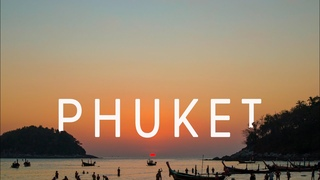 Пхукет - остров грёз и релакса I Phuket - island of dreams and relax I Cinematic travel video