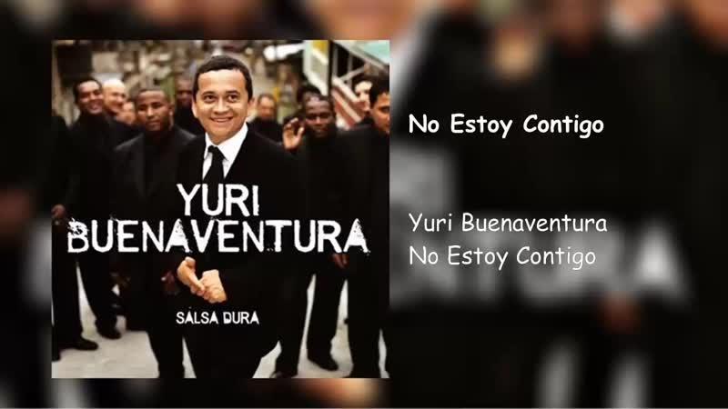 No Estoy Contigo Yuri Buenaventura Letra 1080P HD mp4